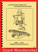 Enco, Jet, Grizzly, Zx7045 Geared Head Drill Milling Machine Owner Manual 1308