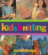 Kids Knitting Projects For Kids Of All Ages By Melanie Falick 2003 Trade...