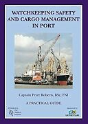 Watchkeeping Safety And Cargo Management In Port Paperback Peter Roberts