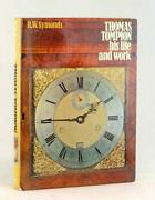 R W Symonds Thomas Tompion His Life And Work English Watch And Clockmaker Hc Dj