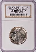 Ngc 25c 1999-p New Jersey Quarter Obverse Die Cap And Double-struck Ms-67