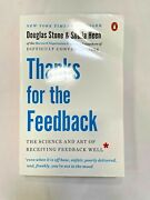 Thanks For The Feedback The Science And Art Of Receiving Feedback Well By Shei
