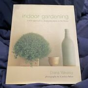 Indoor Gardening A New Approach To Displaying Plan... By Diana Yakeley Hardback
