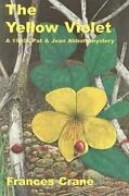 Rue Morgue Classic British Mysteries Ser. The Yellow Violet By Frances Crane...