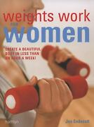Weights Work For Women Create A Beautiful Body In Less Than An Hour A Week