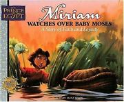 Miriam Watches Baby Moses A Story Of Faith And Loyalty Of Egypt Values