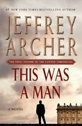 This Was A Man The Final Volume Of The Clifton Chronicles The Clifton Chronicl