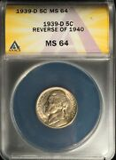 1939-d Jefferson Nickel == Ms-64== Anacs == Reverse Of 1940== Free Shipping
