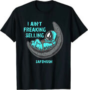 Safemoon I Ain't Freaking Selling T-shirt, Safemoon Coin Blockchain Crypto Tee