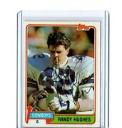 1981 Topps Vintage Card Signed Auto Randy Hughes Cowboys Great