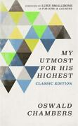 My Utmost For His Highest Classic Edition, Paperback By Chambers, Oswald S...