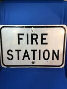 Authentic Fire Station Road Sign Real Street Vintage Retired Highway 24x36