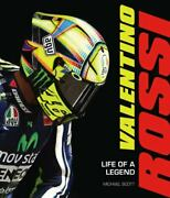 Valentino Rossi Life Of A Legend By Michael Scott And Motorbooks Staff...