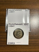 1837 Feuchtwanger One Cent 1 Cent Penny Rare Nice