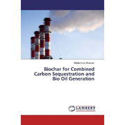 Alhassan Mohammed - Biochar For Combined Carbon Sequestration And Bio Oil Ge...