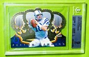 1998 Crown Royale 54 Peyton Manning /99 Limited Series Bgs 9 Mint 🏦 Colts Hof