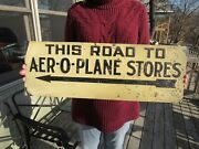 Vintage Original 1920-1930's This Road To Aer-o-plane Stores Embossed Arrow Sign