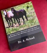 Horse Care Natural And Herbal Remedies For Horses. Get The Facts Dr A. Nyland