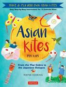 Asian Kites For Kids Make And Fly Your Own Asian Kites - Easy Step-by-step Instru