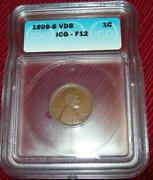 1909 S Vdb Wheat Cent Penney Key Date Coin Certified By Icg F 12 1 C