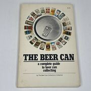 The Beer Can A Complete Guide To Beer Can Collecting 1976 - 218 Pages
