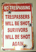 No Trespassing -trespassers Will Be Shot - Metal Sign - Security - Warning 18x12
