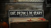 Custom Eat, Drink And Be Scary Sign - Rustic Hand Made Halloween Wooden