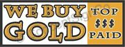 2'x5' We Buy Gold Banner Sign Top Dollar Paid Rare Jewelry Silver Coins Cash