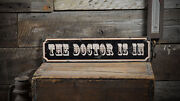 The Doctor Is In Sign - Rustic Hand Made Distressed Wood