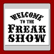 Welcome To The Freakshow Sign Craft Stencil Circus/sideshow 2 Sizes Available