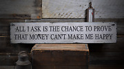 All I Ask Is The Chance To Prove That - Rustic Distressed Wood Sign