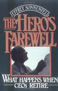 The Heros Farewell What Happens When Ceos Retire By Jeffrey Sonnenfeld