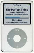 The Perfect Thing How The Ipod Shuffles Commerce, Culture, And Coolness By Stev