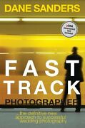 Fast Track Photographer The Definitive New Approach To Successful Wedding Photo