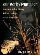 Our Stories Remember American Indian History Culture And Values Through Story