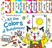 Richard Scarrys All The Colors Of Busytown Richard Scarrys Concept Books By