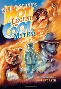 Yellowstones Hot Legends And Cool Myths