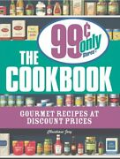 The 99 Cent Only Stores Cookbook Gourmet Recipes