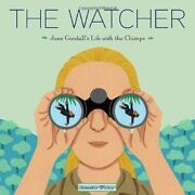The Watcher Jane Goodalls Life With The Chimps