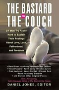 The Bastard On The Couch 27 Men Try Really Hard To Explain Their Fe... Hardback