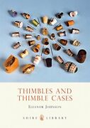 Thimbles And Thimble Cases Shire Book By Johnson Eleanor Paperback Book The