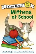 Mittens At School My First I Can Read Mittens - Level Pr... By Schaefer, Lola M
