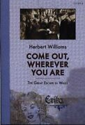 Come Out Wherever You Are - The Great Escape ... By Williams Herbert Paperback