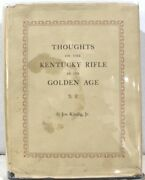 Thoughts On The Kentucky Rifle In Its Golden Age By Joe Kindig 1960 W/dj