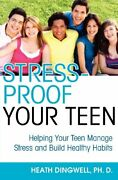 Stress-proof Your Teen Helping Your Teen Manage Stress And Build Healthy Habit