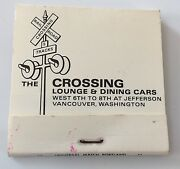 The Crossing Lounge And Dining Cars Railroad Matchbook Vancouver, Washington