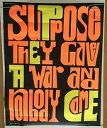 Vintage Black Light Poster Anti-war Peace Suppose They Gave A War Nobody Came