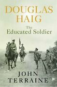 Douglas Haigthe Educated Soldier Cassell By Terraine John Paperback Book The