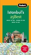 Fodors Istanbuls 25 Best 1st Edition Full-color Travel Guide