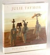 Signed Julie Taymor Playing With Fire Theater Opera Film Hardcover W/dustjacket
